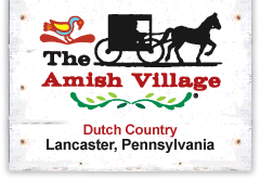 The Amish Village in Lancaster Pennsylvania