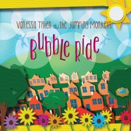 Vanessa Trien and the Jumping Monkeys – Bubble Ride CD Review