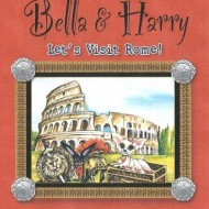 The Adventures of Bella and Harry – Let's Visit Rome! Review