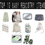 Top 10 baby items mom wants this Mother's Day
