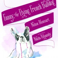 Fanny, the Flying French Bull Dog Book Review and Giveaway