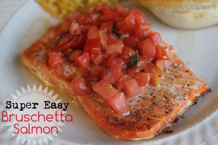 Bruschetta Salmon - A simple, fresh recipe | GirlGoneMom.com