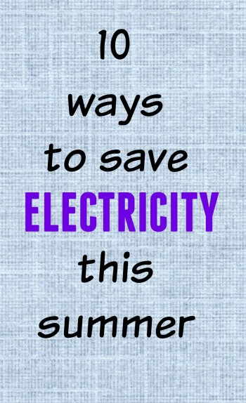 10 Ways to Save Electricity this Summer
