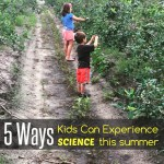5 Ways Kids Can Experience Science This Summer