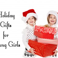 Holiday Gifts for Young Girls