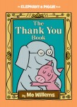 Mo Willems' The Thank You Book #Giveaway! #ThankORama