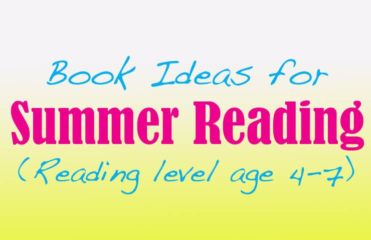 Summer reading book ideas age 4-7