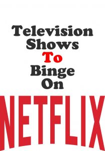 Television Shows to Binge on Netflix